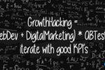 GrowthHacking = [(WebDev + DigitalMarketing) * ABTesting] iterate with good KPI's [Article Fr.]