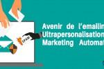 L'avenir de l'emailing est dans l'ultrapersonalisation et le marketing automation