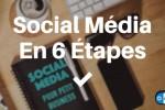 Social média pour petit business en 6 étapes