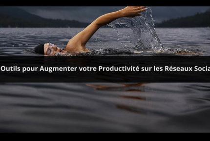 10 Outils pour Augmenter votre Productivité sur les Réseaux Sociaux